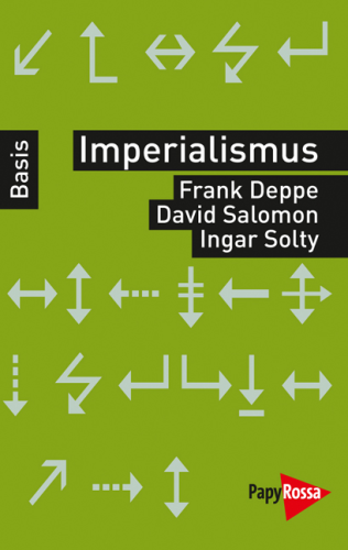 Deppe, Frank  / Salomon, David  / Solty, Ingar: Imperialismus