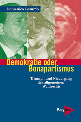 Losurdo, Domenico: Demokratie oder Bonapartismus