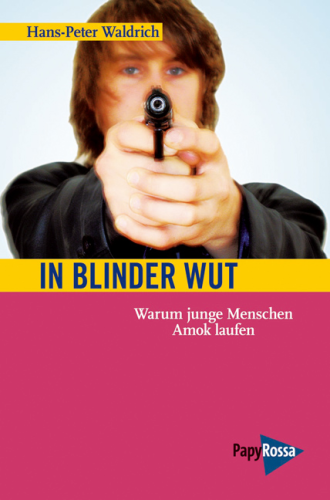 Waldrich, Hans-Peter: In blinder Wut