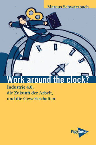 Schwarzbach, Marcus: Work around the clock?