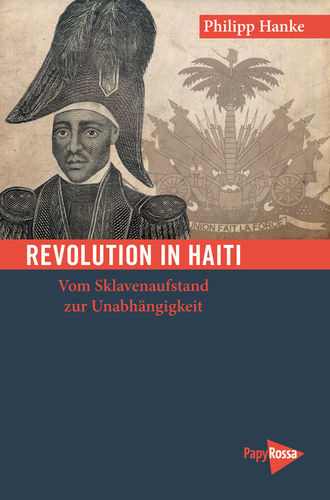 Hanke, Philipp: Revolution in Haiti