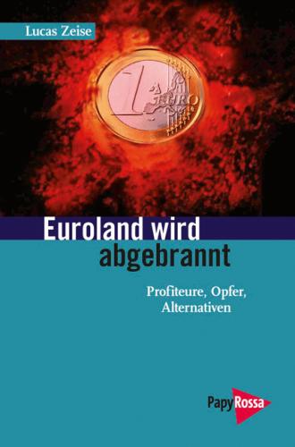 Lucas Zeise Euroland wird abgebrannt