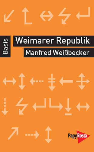 Weißbecker, Manfred: Weimarer Republik