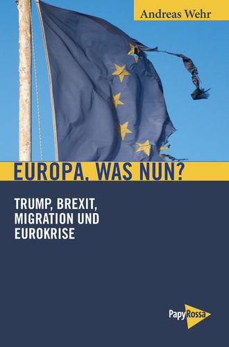Wehr, Andreas: Europa, was nun?