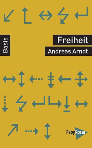 Arndt, Andreas: Freiheit