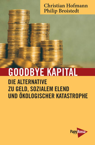 Broistedt, Philip / Hofmann, Christian: Goodbye Kapital